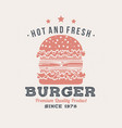 hot and fresh burger retro badge design vector image vector image