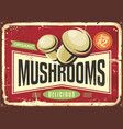 vintage tin sign with fresh organic mushrooms vector image vector image