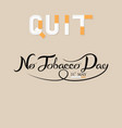 world no tobacco day hand drown calligraphy vector image