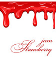 strawberry flowing jam dripping strawberry sweet vector image