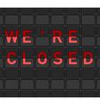 We Are Closed Flip Board vector image vector image