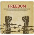 fighting for freedom concept hands clenched into vector image vector image