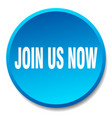 join us now blue round flat isolated push button vector image vector image