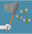 hand holding scoop-net and catching flying winged vector image vector image