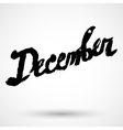 Modern calligraphy pen lettering December vector image vector image