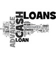 advance loans to crush the cash crunch text word vector image vector image