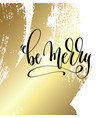 be merry - hand lettering quote to winter holiday vector image vector image
