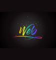 web word text with handwritten rainbow vibrant vector image