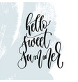 hello sweet summer - hand lettering typography vector image