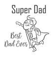 super dad style for father day vector image