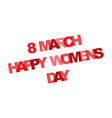 8 march international womens day color text vector image vector image