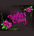 mothers day lettering with blooming vector image vector image