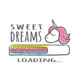 progress bar with inscription sweet dreams loading vector image