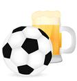 soccer ball and a mug of beer vector image vector image