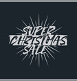 super christmas sale lettering and typography vector image vector image
