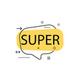 outline speech bubble with super phrase vector image vector image