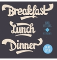 Breakfast Lunch Dinner Artistic Hand Drawn vector image vector image