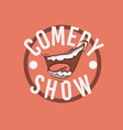 comedy show logo with a smiling laughing mouth vector image vector image