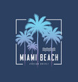 miami beach ocean drive tee print with palm trees vector image vector image
