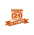 21 october calendar with ribbon vector image vector image