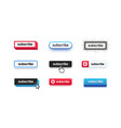 subscribe buttons video channel interacting ui vector image vector image