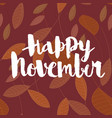 happy november calligraphic inscription vector image