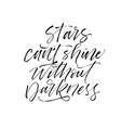 stars cant shine without darkness phrase vector image