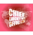 chief executive officer words on digital screen vector image vector image
