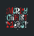 fun cute christmas hand drawn lettering design vector image vector image