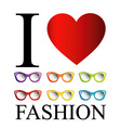 I love fashion with colorful eye wear vector image vector image