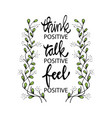 think positive talk positive feel positive vector image vector image