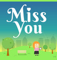 woman send message miss you on smart phone in the vector image vector image