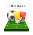 soccer football poster 3d whistle ball card vector image
