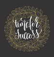 time for success hand lettering motivation and vector image