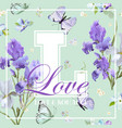 romantic love t-shirt design with iris flowers vector image