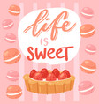 sweet cake and macaroons and quote text life is vector image