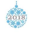 happy new year 2018 snowflake christmas ball vector image