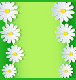 Floral green frame with 3d chamomile flower vector image vector image
