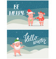 hello winter christmas wishes boy and girl piglets vector image vector image