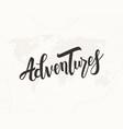 adventures hand written lettering vector image