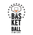 basketball it my life basketball hoop background v vector image vector image