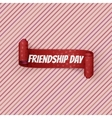 Friendship Day realistic red Ribbon vector image vector image