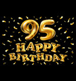 happy birthday 95th celebration gold balloons and vector image vector image