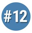 number 12 twelve symbol sign in circle 12th
