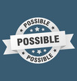 possible ribbon possible round white sign possible vector image vector image
