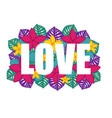 word love with exotic flowers and palm leaves vector image
