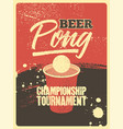 beer pong typography vintage grunge style poster vector image vector image