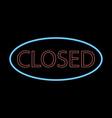 closed neon signborad vector image vector image