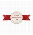 Happy Friendship Day Label with Ribbon vector image vector image