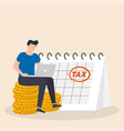 tax day reminder concept businessman submit vector image